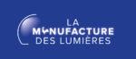 La Manufacture des Lumières